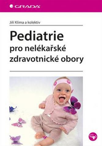 Pediatrie pro nelékařské zdravotnické obory - Klíma Jiří a kolektiv