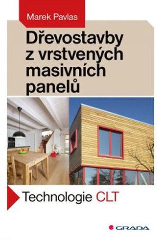 Dřevostavby z vrstvených masivních panelů - Technologie CLT