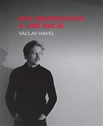 Moc bezmocných a jiné eseje - Václav Havel