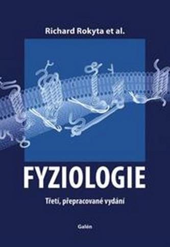 Fyziologie - Třetí, přepracované vydání - Richard Rokyta