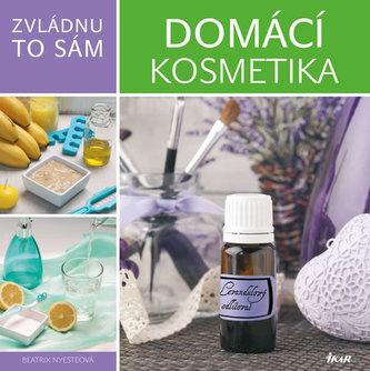 51e9c83ed Zvládnu to sám: Domácí kosmetika - Nyesteová Beatrix - Megaknihy.cz