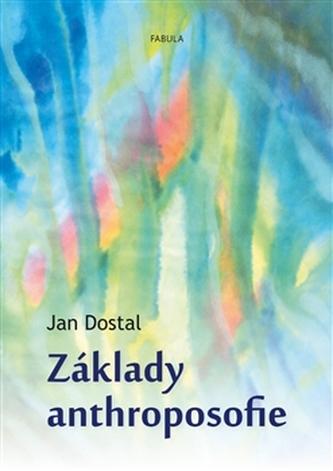 Základy anthroposofie - Jan Dostál