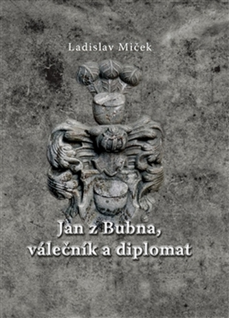 Jan z Bubna, válečník a diplomat