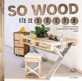 So Wood - Vše ze dřeva