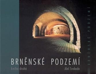 Brněnské podzemí - Kniha druhá