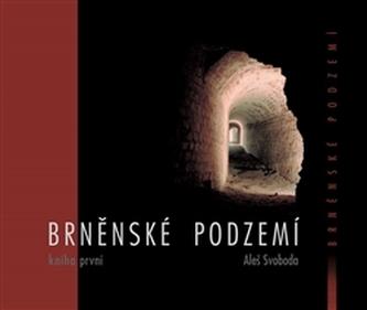 Brněnské podzemí - Kniha první