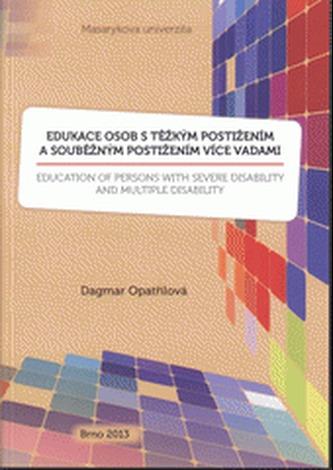 Edukace osob s těžkým postižením a souběžným postižením více vadami