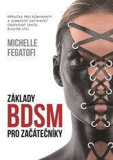 Základy BDSM pro začátečníky - Příručka pro dominanty a submisivy začínající objevovat tento životní styl