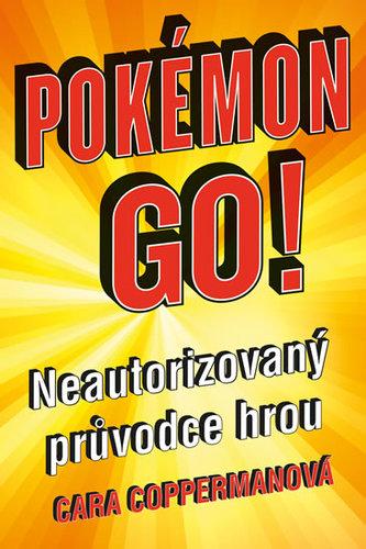 Pokémon go! Neautorizovaný průvodce hrou