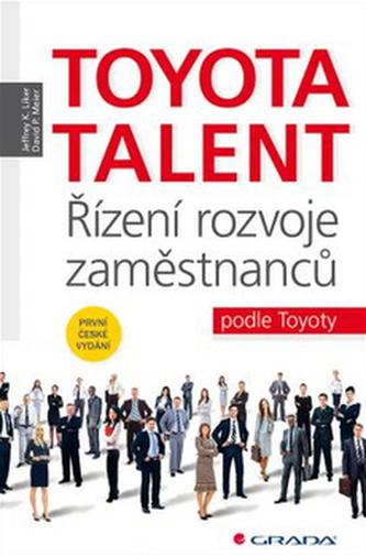 Toyota Talent - Řízení rozvoje zaměstnanců podle Toyoty
