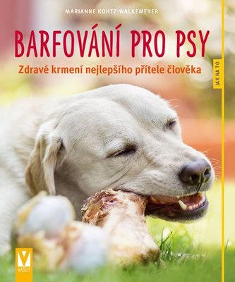 Barfování pro psy - Zdravé krmení nejlepšího přítele člověka