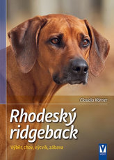 Rhodéský ridgeback - Výběr, chov, výcvik, zábava