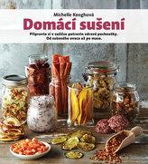 Domácí sušení - Připravte si v sušičce potravin zdravé pochoutky, od sušeného ovoce až po maso
