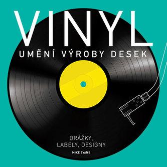 Vinyl - Umění výroby desek - Evans Mike