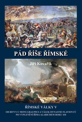 Pád říše římské - Římské války V - Jiří Kovařík