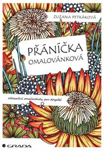 Přáníčka omalovánková - Relaxační omalovánky pro dospělé - Petráková Zuzana