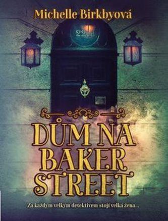 Dům na Baker Street - Za každým velkým detektivem stojí velká žena