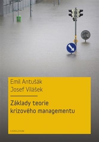 Základy teorie krizového managementu - Josef Vilášek