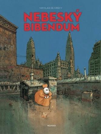 Nebeský bibendum - de Crécy Nicolas