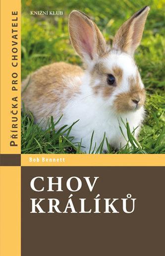 Chov králíků - Příručka pro chovatele - Bennett Bob