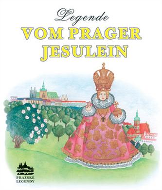 Legende vom Prager Jesulein
