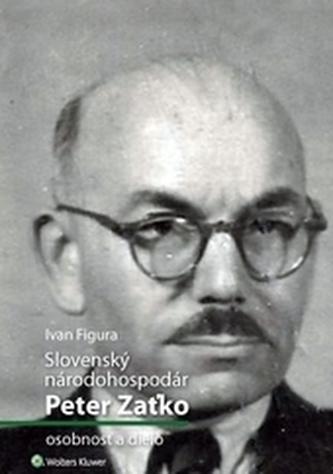 Slovenský národohospodár Peter Zaťko - osobnosť a dielo