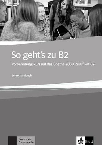 So geht´s zu B2 - Lehrerhandbuch