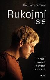 Rukojmí ISIS - Třináct měsíců v zajetí Islámského státu