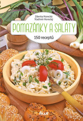 Pomazánky a saláty - 150 receptů