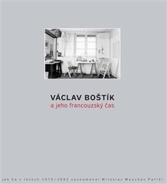 Václav Boštík a jeho francouzský čas