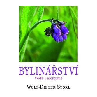 Bylinářství - Věda i alchymie - Wolf-Dieter Storl