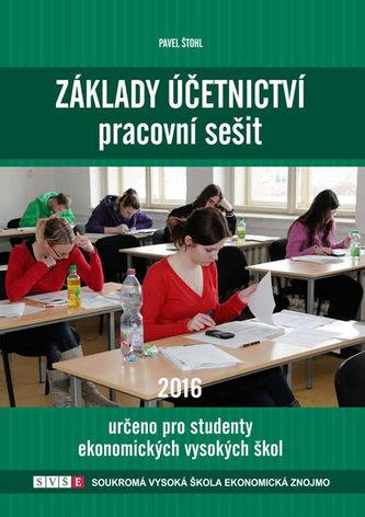 Základy účetnictví - pracovní sešit 2016 - Štohl Pavel