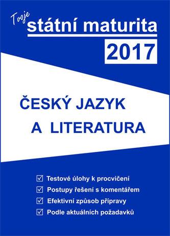 Tvoje státní maturita 2017 - Český jazyk a literatura - neuveden