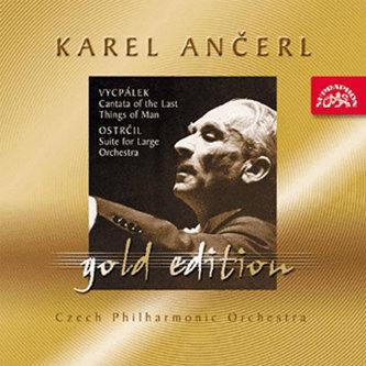Gold Edition 35 Vycpálek: Kantáta o posledních věcech člověka; Ostrčil: Suita c moll - CD