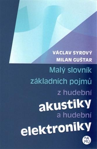 Malý slovník základních pojmů z hudební akustiky a hudební elektroniky - Milan Guštar