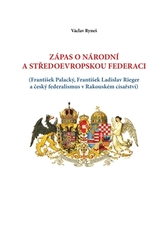 Zápas o národní a středoevropskou federaci