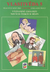 Vlastivěda 5 - Významné události nových českých dějin (pracovní sešit)