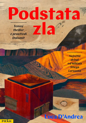 Podstata zla - Temný thriller z prostředí Dolomit - D´Andrea Luca