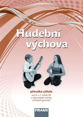 Hudební výchova 6 a 7 Příručka učitele