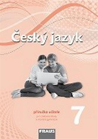 Český jazyk 7 Příručka učitele - Zdena Krausová; Renata Teršová; Helena Chýlová
