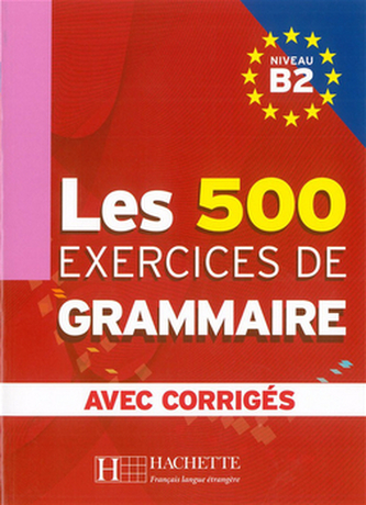 LES 500 exercices de Grammaire B2 Učebnice
