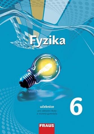 Fyzika 6 pro ZŠ a víceletá gymnázia - nová generace - učebnice