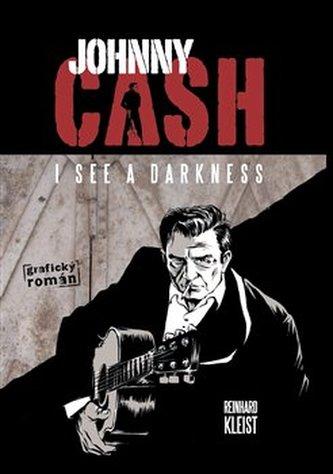 Johnny Cash, I see a darkness - Reinhard Kleist
