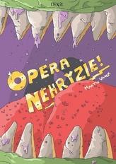 Opera nehryzie