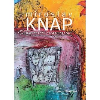 Miroslav Knap - Raj fantázie a labyrint snov