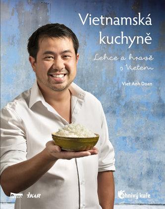 Vietnamská kuchyně – Lehce a hravě s Vietem - Doan Viet Anh
