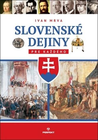 Slovenské dejiny pre každého - Ivan Mrva