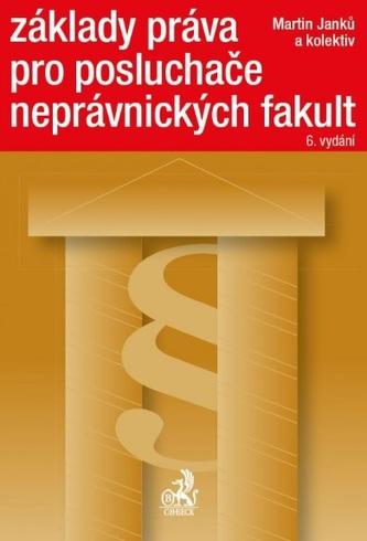 Základy práva pro posluchače neprávnických fakult, 6. vydání - Martin Janků