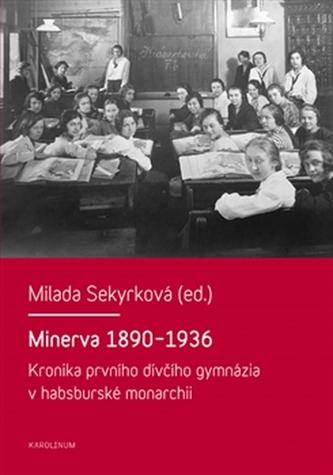 Minerva 1890-1936 - Milada Sekyrková
