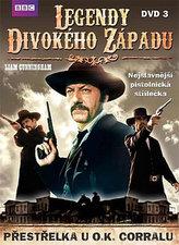 Legendy divokého západu 3: Přestřelka u O.K.Corralu - DVD
